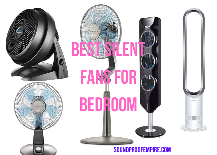Silent Fans for Bedroom