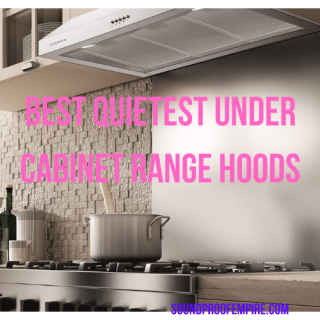Quietest Under Cabinet Range Hood