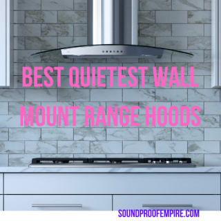 quietest wall mount range hood