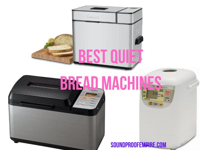 quiet bread machine