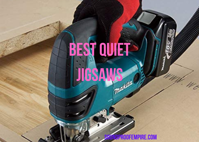quietest cordless jigsaw