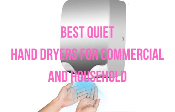 quiet hand dryers