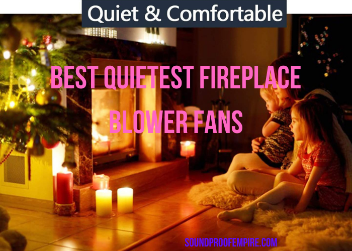 quietest fireplace blower