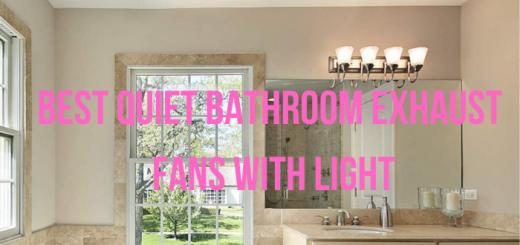 quietest bathroom exhaust fan with light