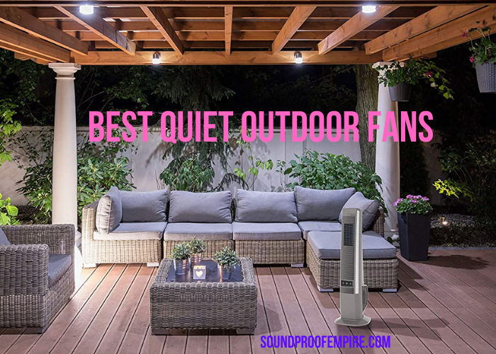 quietest outdoor fan